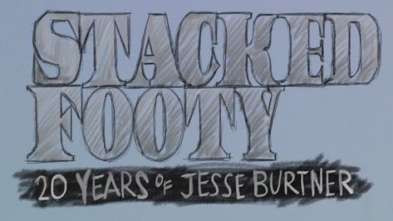 Stacked Footy 20 Years of Jesse Burtner